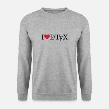 Latex I love LaTeX - Men's Sweatshirt