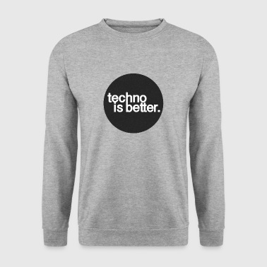 techno is better. - Bluza męska
