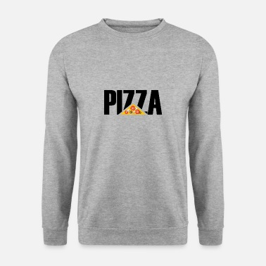 Pizza Pizza - Pizza - Pizza - Sweat-shirt Homme