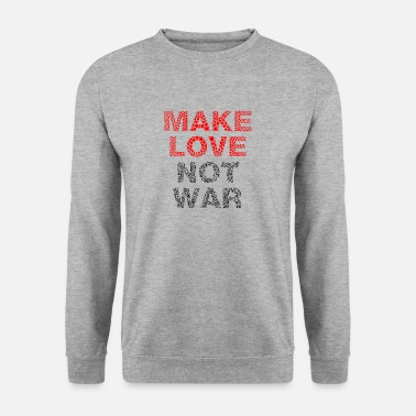 Make Love Not War Make Love Not War - Sweat-shirt Homme