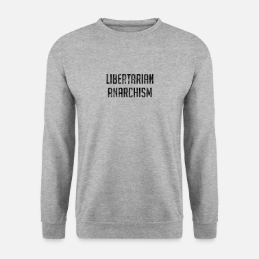 Anarchisme Libertarian Anarchism - Mannen sweater