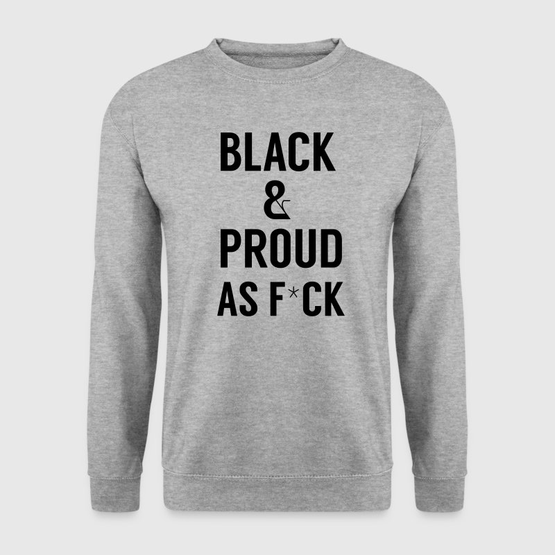 Black and proud AS F*CK - Sweat-shirt Homme