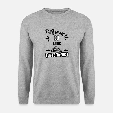 Virus Le virus du Cirque cadeau - Sweat-shirt Homme