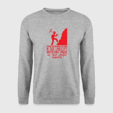 Mining: There are no wastelands in our landscape - Men's Sweatshirt