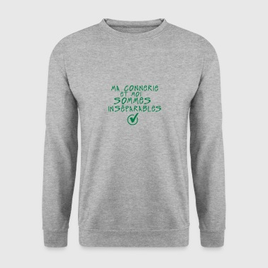 ma connerie et moi inseparable citation - Sweat-shirt Homme
