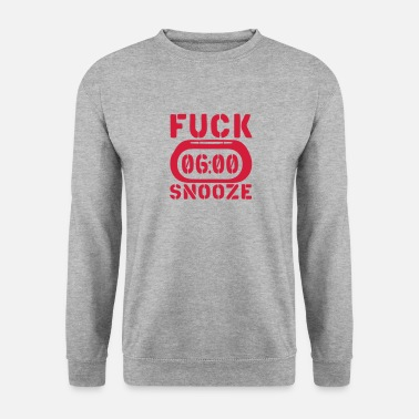 Clock reveil clock fuck snooze - Sweat-shirt Homme