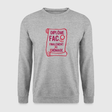 fac finalement au chomage diplome2 - Sweat-shirt Homme