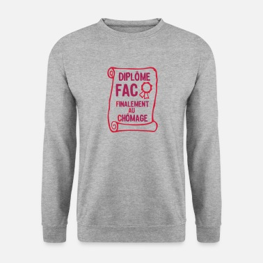 Fac fac finalement au chomage diplome2 - Sweat-shirt Homme