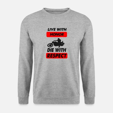 Die die with respect - Men's Sweatshirt