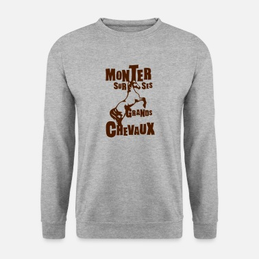 Expressions Cheval monter grands chevaux expression - Sweat-shirt Homme