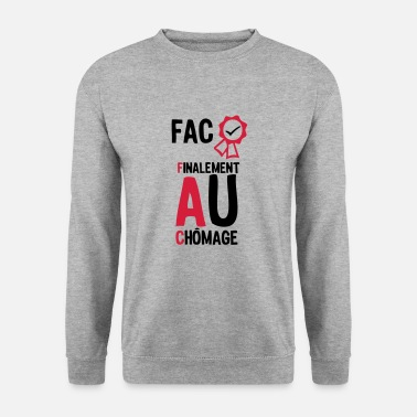 Fac fac finalement au chomage1 Diplome  - Sweat-shirt Homme