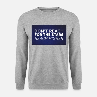 Don't Reach for the Stars - Männer Pullover