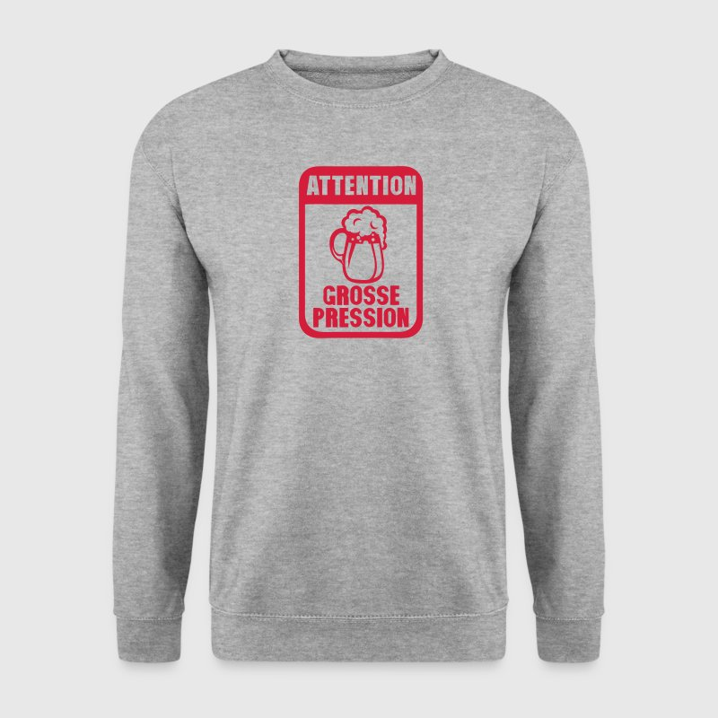attention grosse pression biere humour - Sweat-shirt Homme