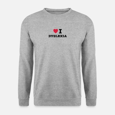 I Heart I Heart Dyslexia - Sweat-shirt Homme