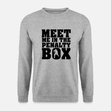 Penalty Meet me in the penalty Box - Sweat-shirt Homme