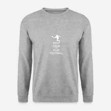 Keep Calm and Play Football Geschenkidee - Unisex Pullover