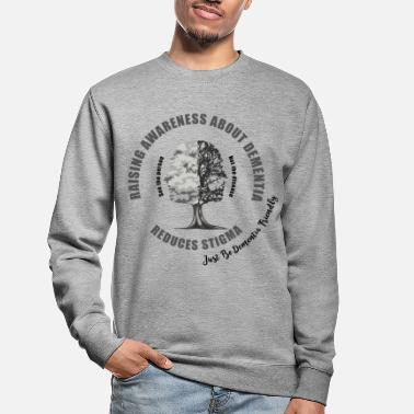 Mixed Dementia Reducing the Stigma of Dementia - Unisex Sweatshirt