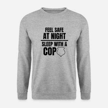 Revolver Police Girlfriend Feel Safe Sleep With Cop Gift - Men's Sweatshirt