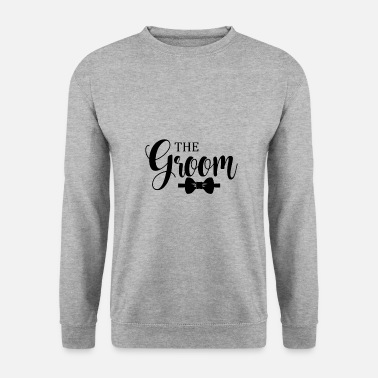 Groom The Groom - Men's Sweatshirt