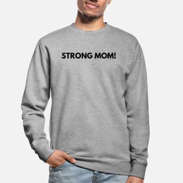 Squat Sterke moeder! - Unisex sweater