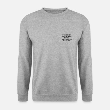 ...when i was hungry - Unisex Pullover
