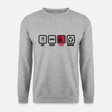 Rave eat sleep rave,DJ,dj,électro,clubbing,clubber - Sweat-shirt Unisexe