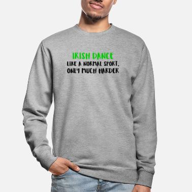 Dance Irish Dance Is A Hard Sport Skirt Ribbon - Unisex Sweatshirt