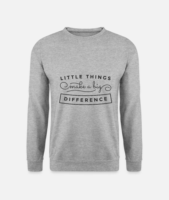 Funny Sayings Hoodies & Sweatshirts - Small things make a big difference - Unisex Sweatshirt salt & pepper