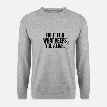 Manga Fights for what keeps you alive - Men's Sweatshirt