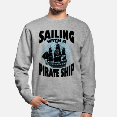 Pirate Ship Sailing with a pirate ship - Unisex Sweatshirt