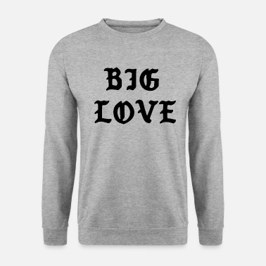Big Love Big Love Quote - Unisex pusero