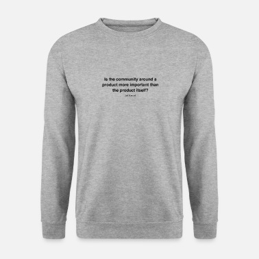 Internet HQ Is the community black 528d39a949ae3db504dbffc6 - Men's Sweatshirt