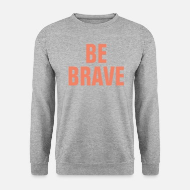 Word Be Brave - Christian Quote - Unisex Sweatshirt