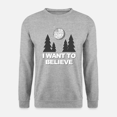 I Want To Believe I Want To Believe - Sweat-shirt Unisex