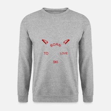 Simple Né pour aimer le ski amour - Sweat-shirt Homme