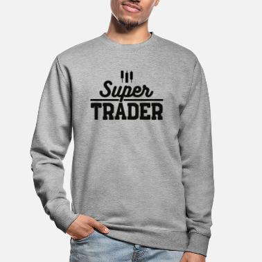 Tradition super trader. T-shirt trader - Sweat-shirt Unisexe