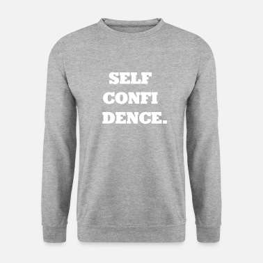 Selfconfidence Selfconfidence / self-confidence / gift - Men's Sweatshirt