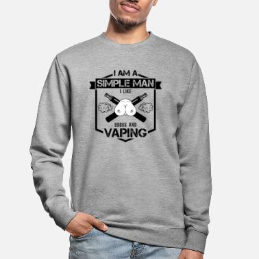 Tits Simple man | Tits Vape Vaping E-Cigarette - Unisex Sweatshirt