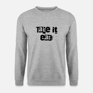 Take take it easy - Unisex Pullover