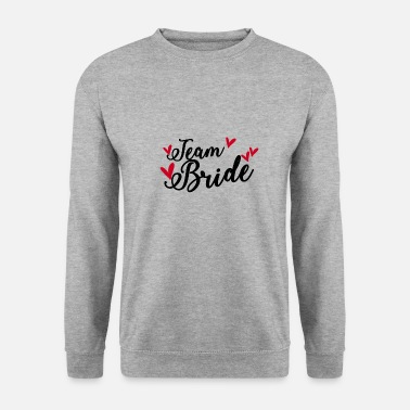 Bride Team Bride Bride - Men's Sweatshirt