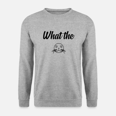 Honneur WHAT THE phoque - Sweat-shirt Homme