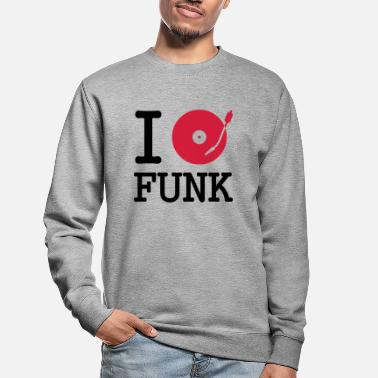 Stereo I dj / play / listen to funk - Unisex sweater