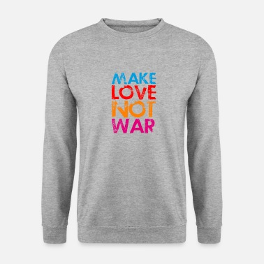 Make Love Not War Make love not war - Unisex pusero