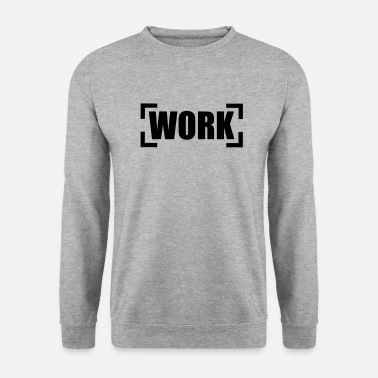 Worker Work - Sweat-shirt Unisexe