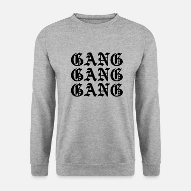 Gang GANG GANG GANG - Men's Sweatshirt