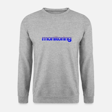 Monitoring monitoring - Men's Sweatshirt