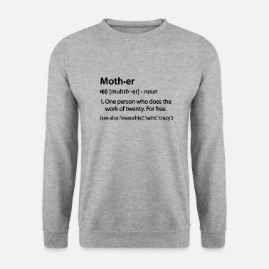 Mother Mother dictionary definition - Men's Sweatshirt