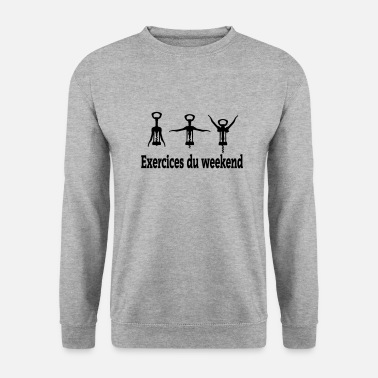 Exercice exercices weekend - exercice pour le weekend - Sweat-shirt Unisexe