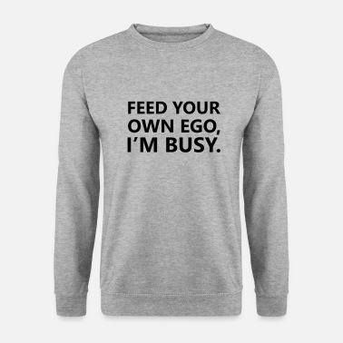 Ego Feed your own ego - Men's Sweatshirt