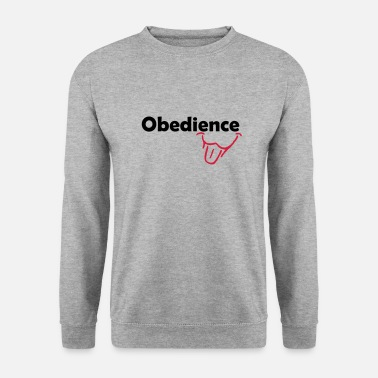 Obedience Obedience is Fun - Men's Sweatshirt